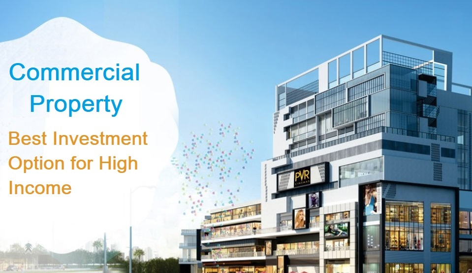 Commercial Property: Best Investment Option for High Income